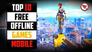 Top 10 FREE OFFLINE Games For Android 2020 High Graphics