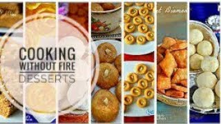 Cooking without fire desserts compilation, 7 cooking without fire dessert recipes, Renita Pais