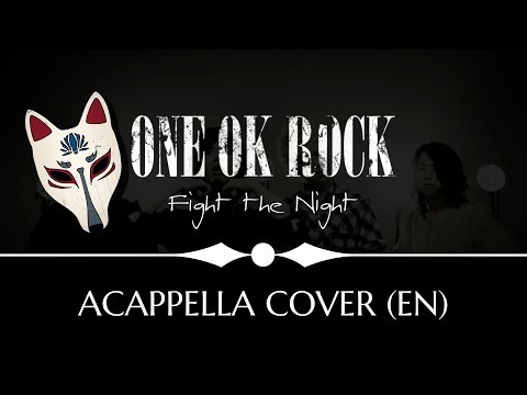 【TBK】 Fight the Night (One Ok Rock) 【Acappella Cover】