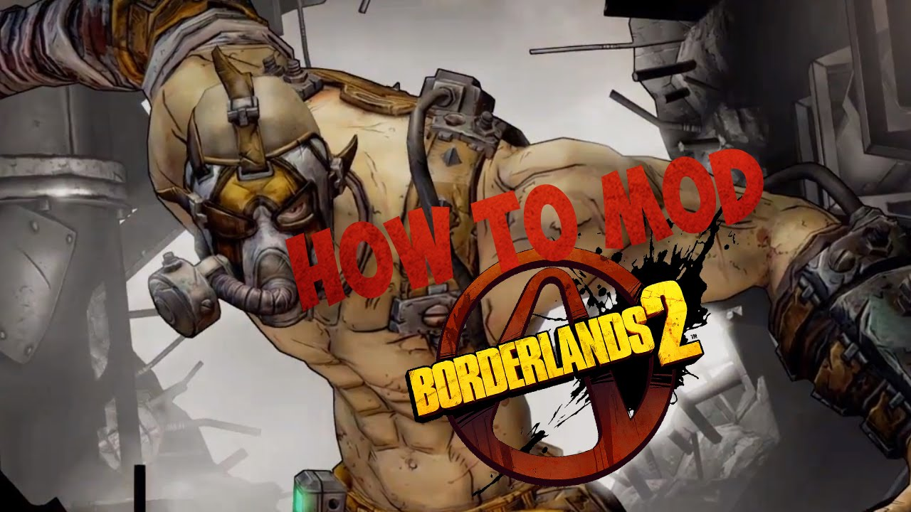 how to mod borderlands 2 pc