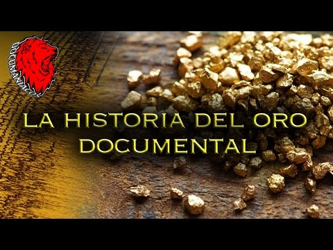 La Historia Del Oro Documental