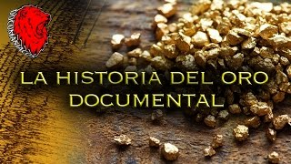 La Historia Del Oro (Documental)