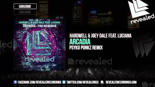 Hardwell & Joey Dale feat. Luciana - Arcadia (Psyko Punkz Remix) [OUT NOW!]