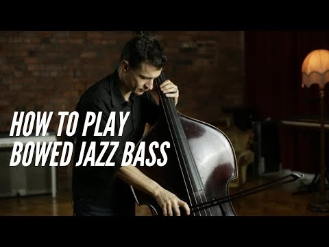 How to play bowed jazz bass with Olivier Babaz - Jason