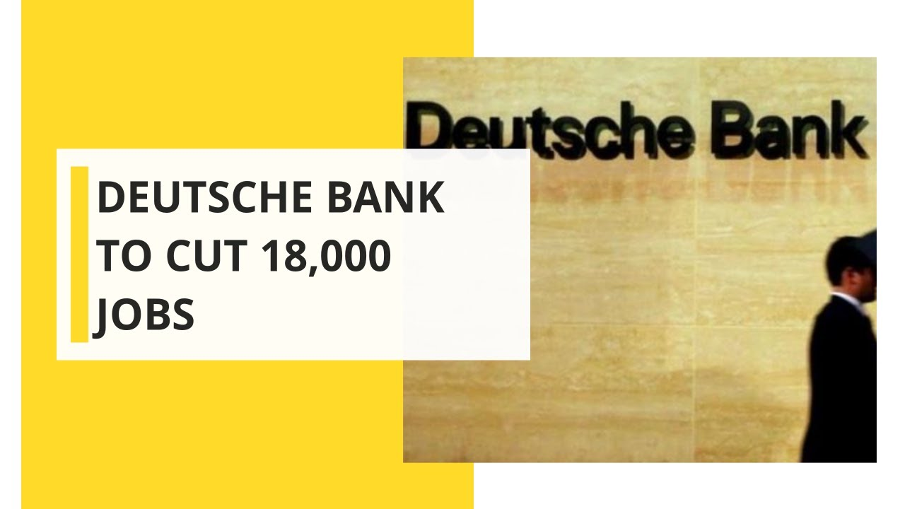 Layoffs have started at Deutsche Bank. 18000 jobs are going