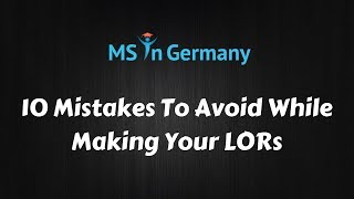 10 Mistakes To Avoid While Making Your LORs - MS in Germany™