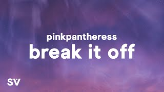 "PinkPantheress - Break It Off (Lyrics) ""One day I just wanna hear you say I like you*"