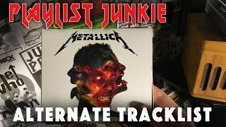 Metallica Hardwired: My Alternate Tracklist - Playlist Junkie #3