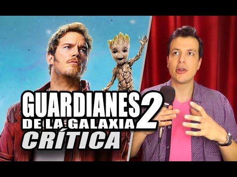 Reseña Crítica GUARDIANES DE LA GALAXIA 2 / Guardians of the Galaxy Vol. 2 - Review sin Spoilers