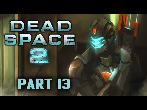 Two Best Friends Play Dead Space 2 (Part 13)