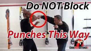 Do Not Block Punches this Way