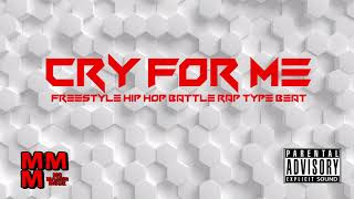 """[FREE] Freestyle Hip Hop Battle Rap Type Beat/Instrumental """"CRY FOR ME"""""""