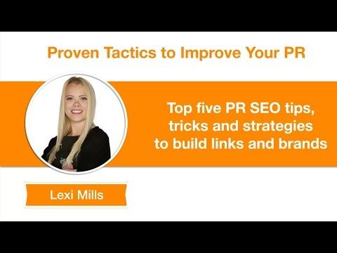 Top 5 PR SEO tips, tricks and strategies to build links and brands by Lexi Mills