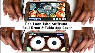 Pee Loon Ishq Sufiyana | T-Series Mixtape | Real Drum & Tabla App Cover - By Vijay Yadavar.