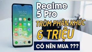 Thích hàng mới, Có 5tr là phải quất ngay Realme 5 Pro không bạn sẽ hối hận!