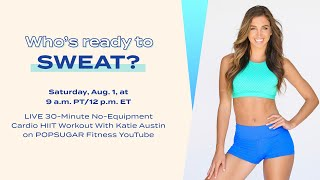 LIVE 30-Minute No-Equipment Cardio HIIT Workout With Katie Austin