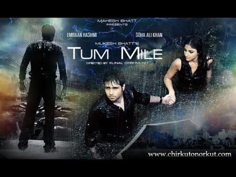 Download Tum mile [2009] Hindi Full Movie | Emraan Hashmi | Soha Ali Khan |