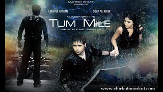 Tum mile [2009] Hindi Full Movie | Emraan Hashmi | Soha Ali Khan |
