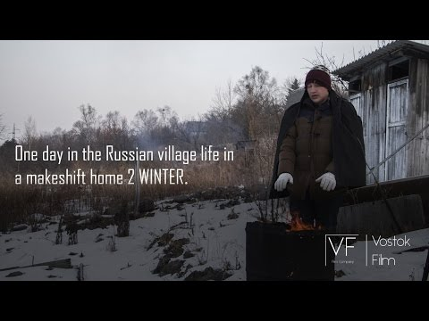 One Day In The Russian Village Life In A Makeshift Home 2  WINTER