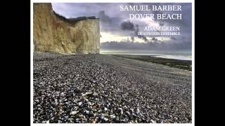"Samuel Barber ""Dover Beach"" with Adam Green (baritone) and the Deadwood Strings Ensemble"