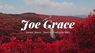 Zoe Grace - Sweet Jesus (Lyrics PT-BR)