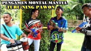 [2.51 MB] TURU NING PAWON - PENGAMEN MONTAL MANTUL, SELALU DIRINDUKAN