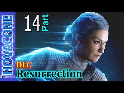 Resurrection | Star Wars Battlefront 2 | Part 14 DLC | Gameplay Walkthrough