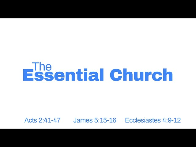 The Essential Church Part 2 with Pastor Brian Clark