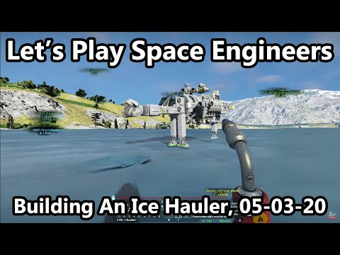 Let's Play Space Engineers - Grey's First Ship - The Ice Hauler
