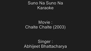 Suno Na Suno Na - Karaoke - Chalte Chalte (2003) - Abhijeet Bhattacharya