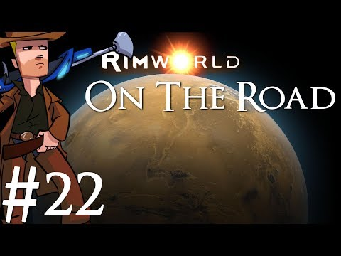 Rimworld | Alpha 17 On The Road | Part 22 | Back on Track
