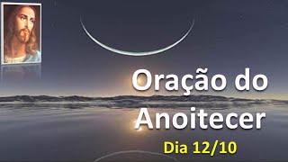 Oração do Anoitecer, dia 12 de outubro, Equipe Bezerra de Menezes