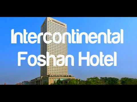 Intercontinental Foshan Hotel Review