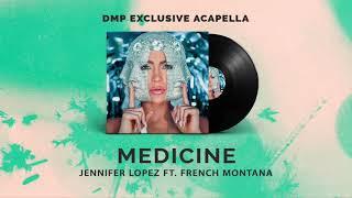 Jennifer Lopez Ft. French Montana - Medicine (DIY Acapella)