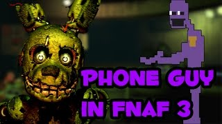 PHONE GUY IS THE NEW ANIMATRONIC - PURPLE MAN IN FNAF 3 - GOLDEN FOXY ? MORE ANIMATRONICS