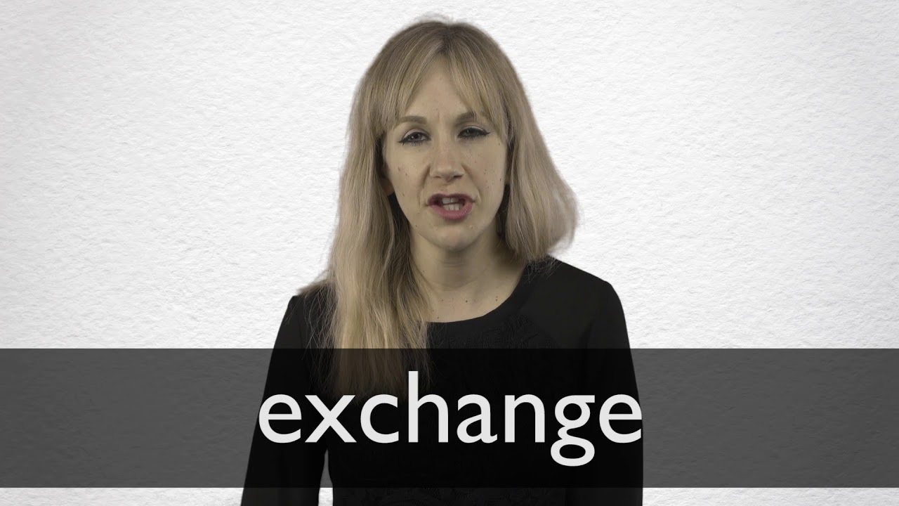 How to pronounce EXCHANGE in British English