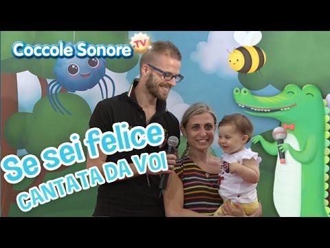 Se sei Felice - Cantata dalle famiglie italiane - Canzoni per bambini di Coccole Sonore