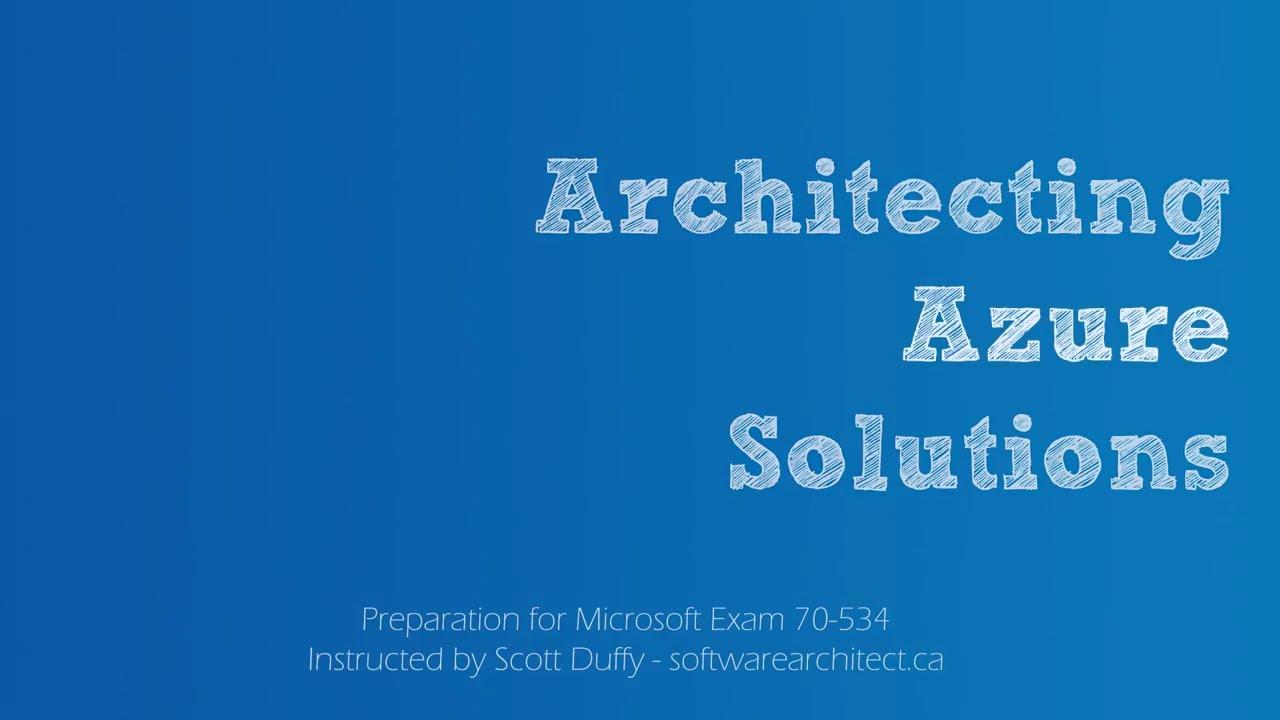 Studying For 70 534 Azure Architecture Exam Youtube