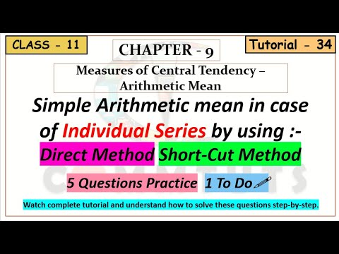 (34) Simple Arithmetic Mean in case of Individual Series by using Direct and Short-Cut Method {Ch-9}