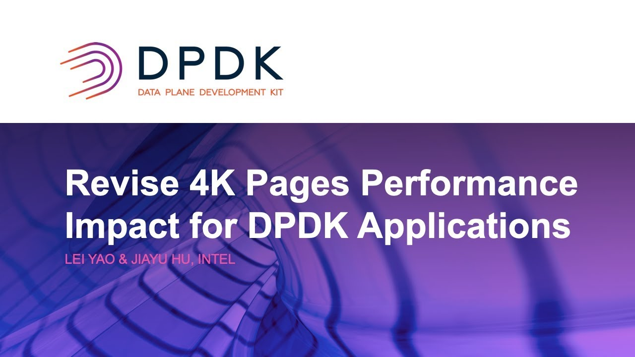 Revise 4K Pages Performance Impact for DPDK Applications - Lei Yao & Jiayu  Hu, Intel