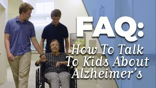 FAQ: How to Talk to Kids About Alzheimer's