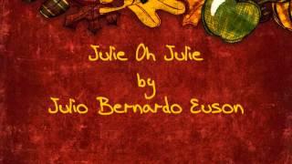 Julie oh julie - Julio bernardo euson