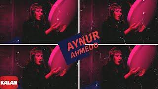 Aynur Doğan - Ahmedo