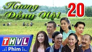 THVL   Hương đồng nội - Tập 20