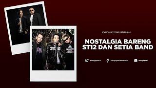 Download lagu LIVE STREAMING NOSTALGIA BARENG ST12 & SETIA BAND