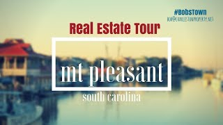 Mt Pleasant SC Real Estate Tour UPDATED