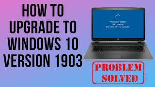 How to Upgrade to Windows 10 Version 1903