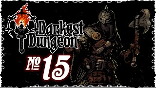 Darkest Dungeon - Episode 15 (Expensive Recovery)