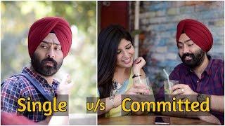 Single v/s Committed | Harshdeep Ahuja