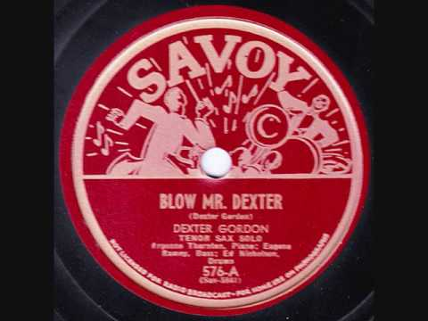 Dexter Gordon Quartet - Blow, Mr.  Dexter - 1945